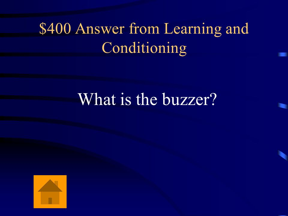 $400 Answer from Learning and Conditioning