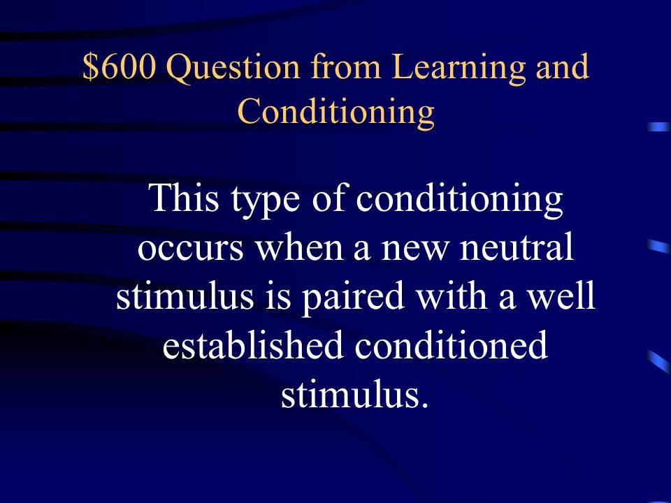 $600 Question from Learning and Conditioning