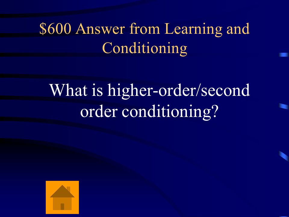 $600 Answer from Learning and Conditioning