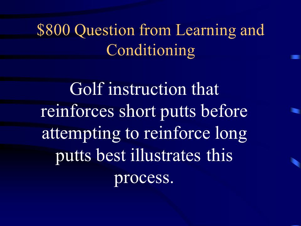 $800 Question from Learning and Conditioning