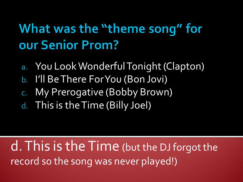 What was the theme song for our Senior Prom