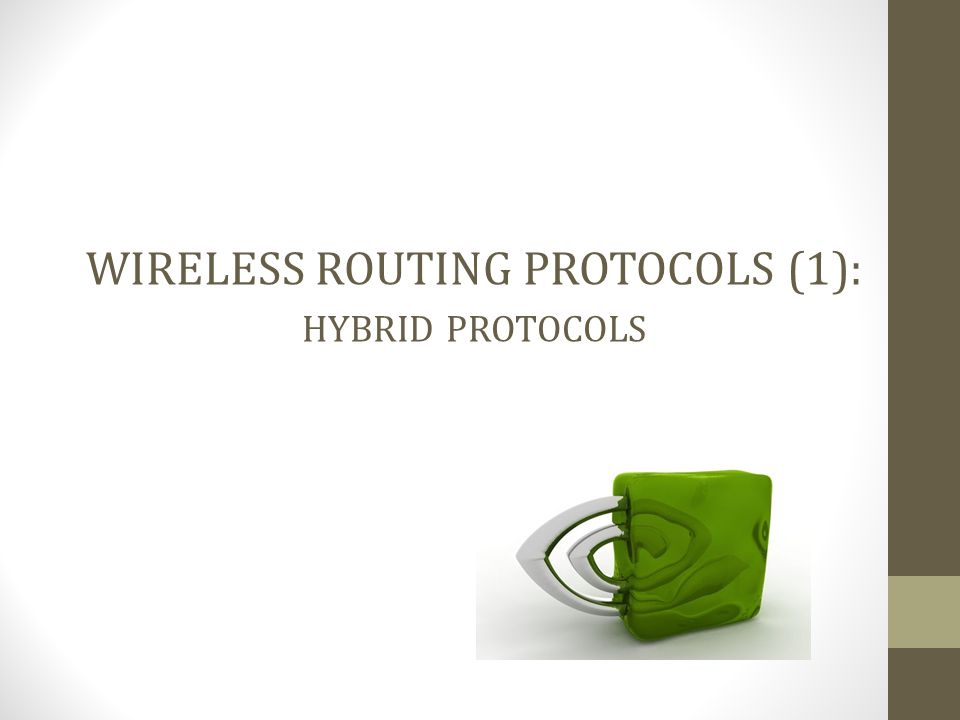 WIRELESS ROUTING PROTOCOLS (1): hybrid protocols