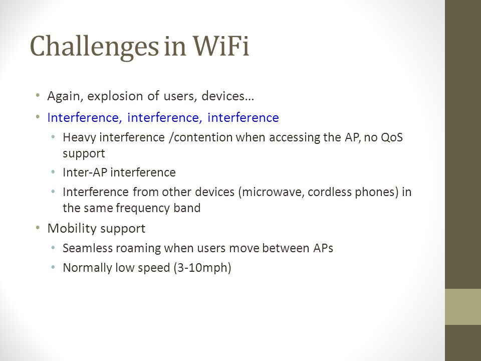 Challenges in WiFi Again, explosion of users, devices…
