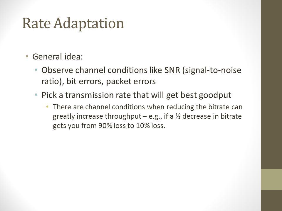 Rate Adaptation General idea: