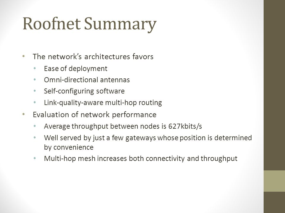 Roofnet Summary The network's architectures favors
