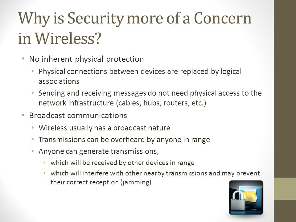 Why is Security more of a Concern in Wireless