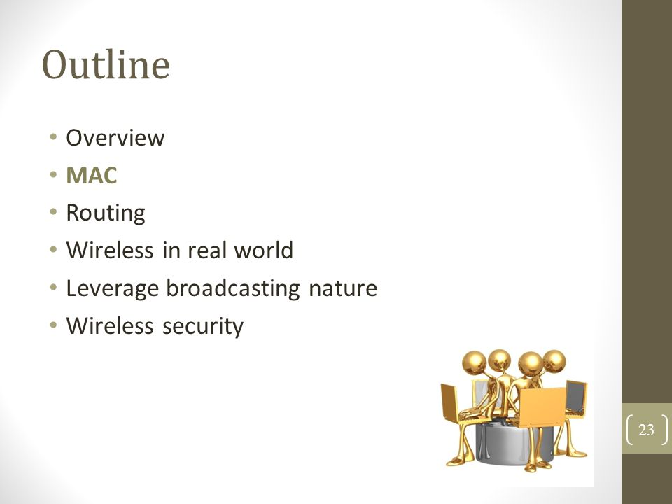 Outline Overview MAC Routing Wireless in real world