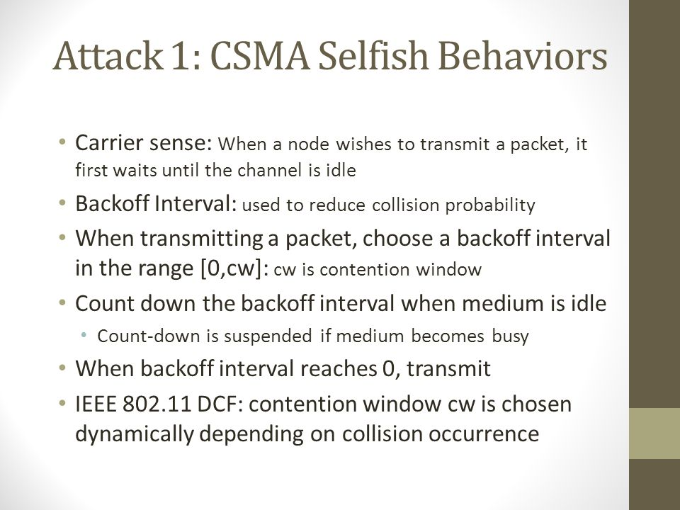 Attack 1: CSMA Selfish Behaviors