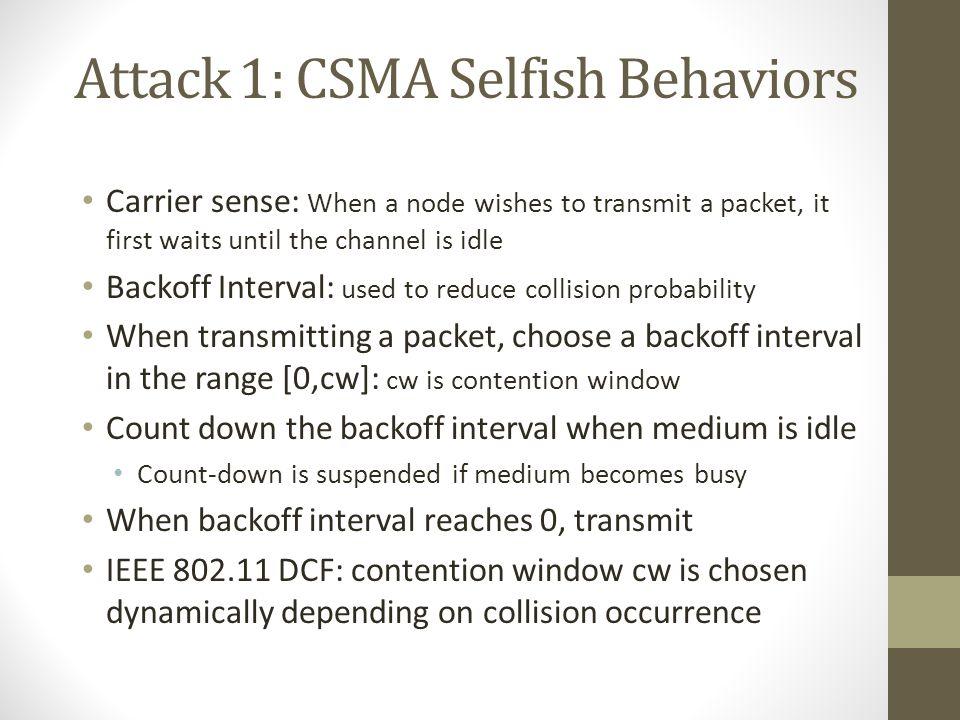Attack 1: CSMA Selfish Behaviors