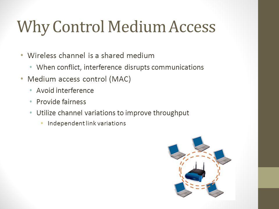 Why Control Medium Access