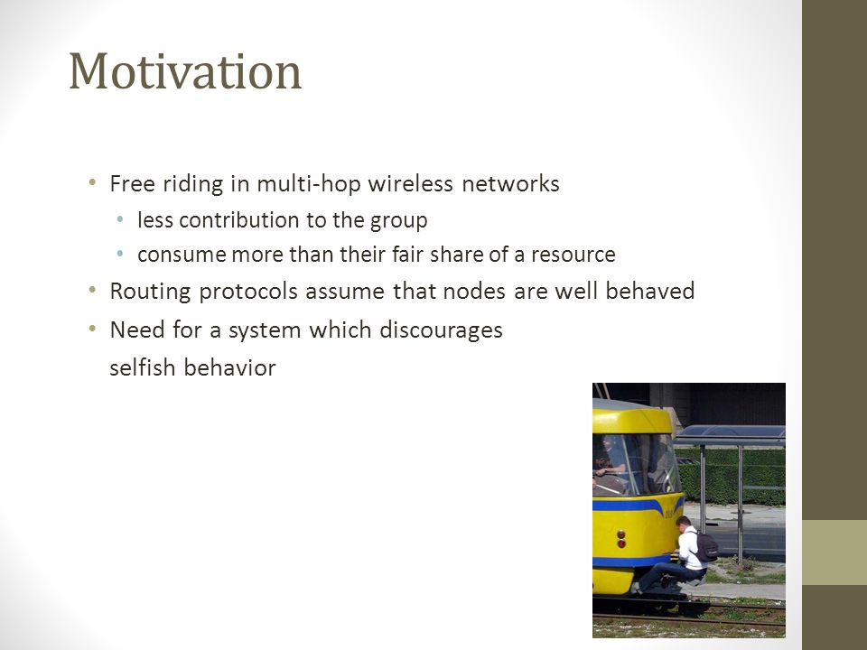Motivation Free riding in multi-hop wireless networks
