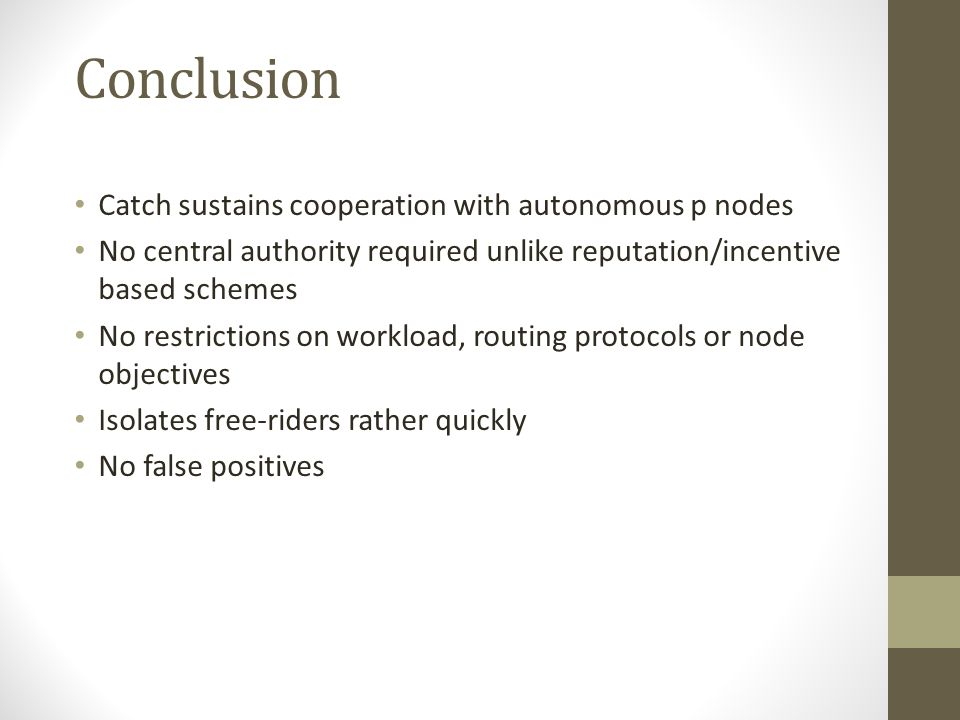 Conclusion Catch sustains cooperation with autonomous p nodes