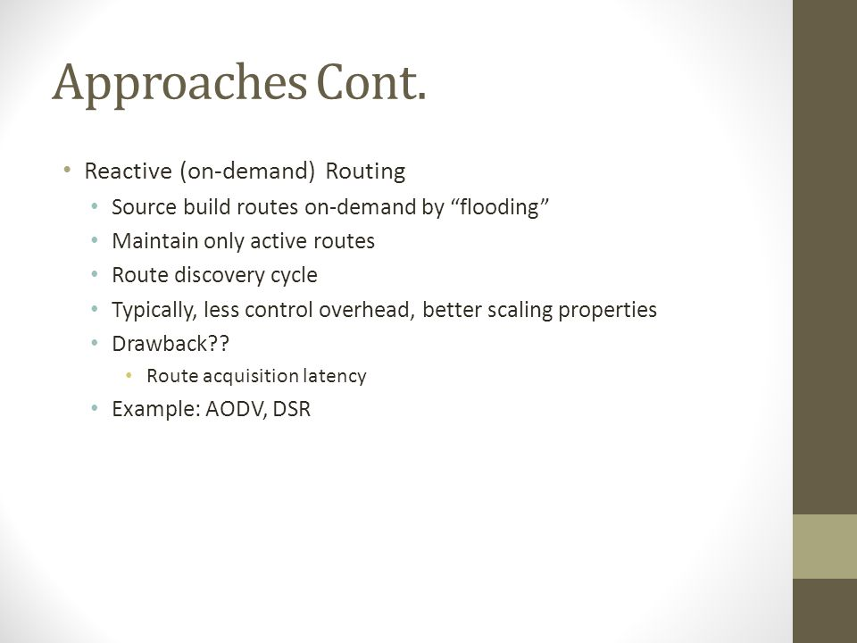 Approaches Cont. Reactive (on-demand) Routing