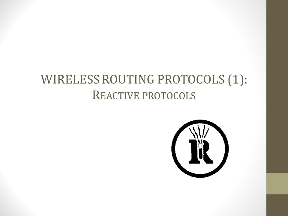 WIRELESS ROUTING PROTOCOLS (1): Reactive protocols