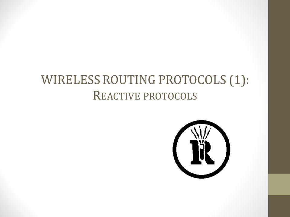 WIRELESS ROUTING PROTOCOLS (1): Reactive protocols
