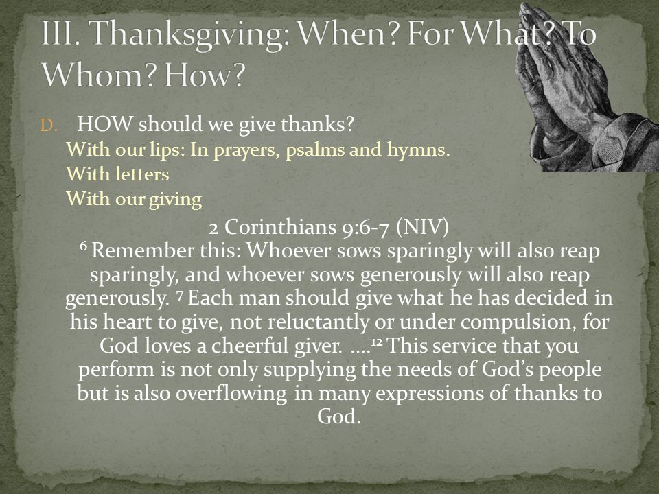 III. Thanksgiving: When For What To Whom How