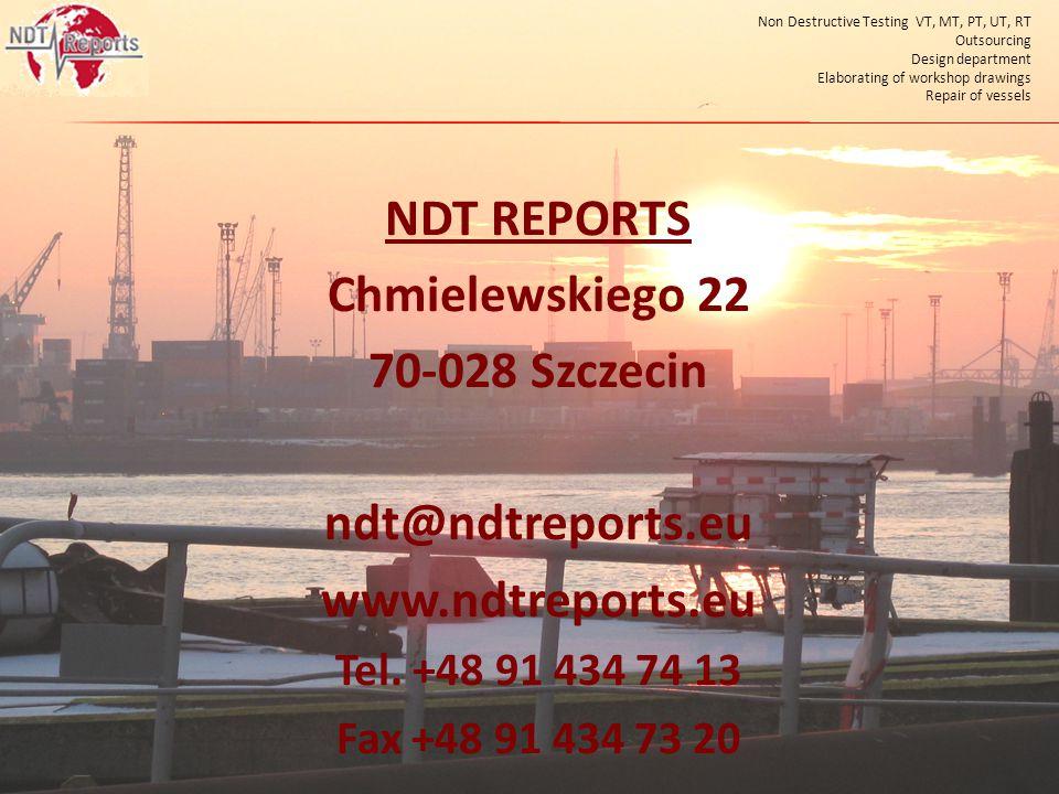 NDT REPORTS Chmielewskiego 22 70-028 Szczecin ndt@ndtreports.eu