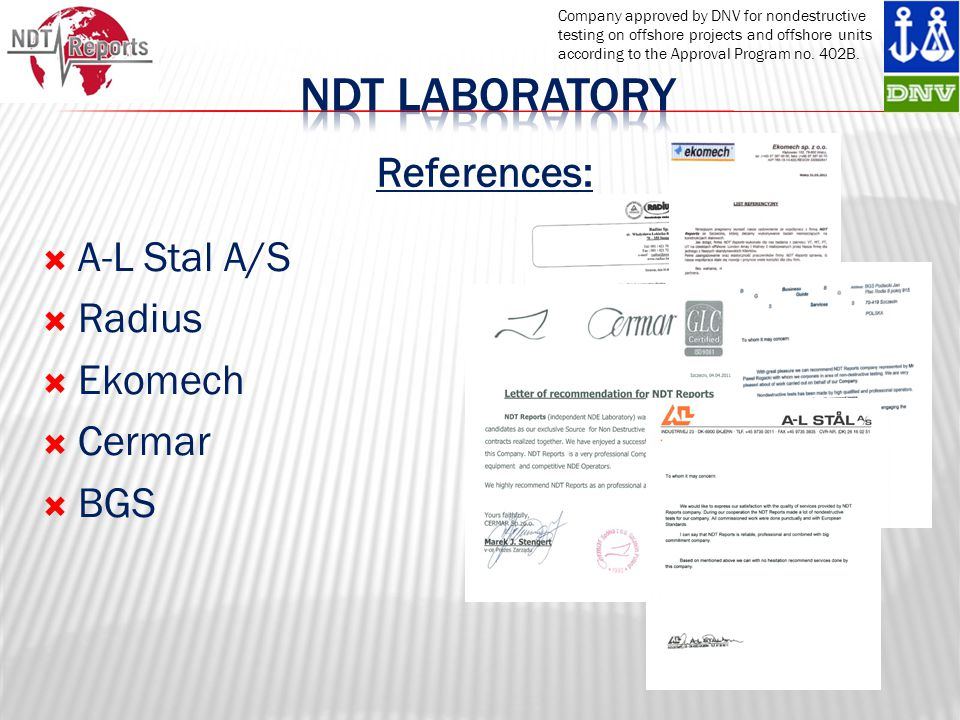 Ndt laboRatory References: A-L Stal A/S Radius Ekomech Cermar BGS