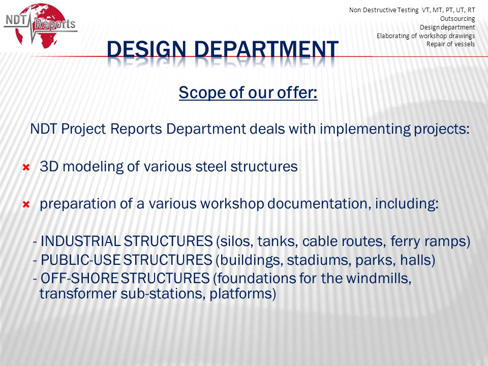 NDT Project Reports Department deals with implementing projects: