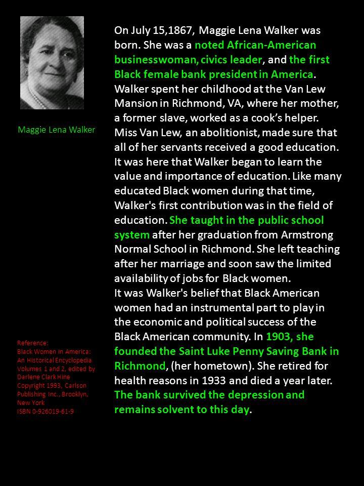 On July 15,1867, Maggie Lena Walker was born