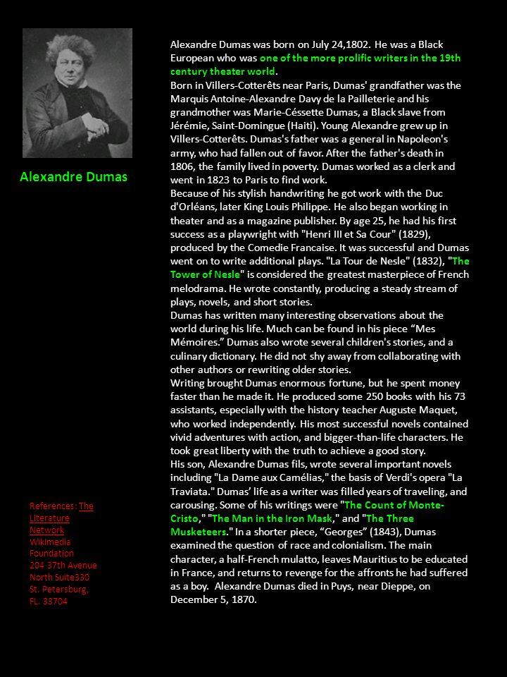 Alexandre Dumas was born on July 24,1802