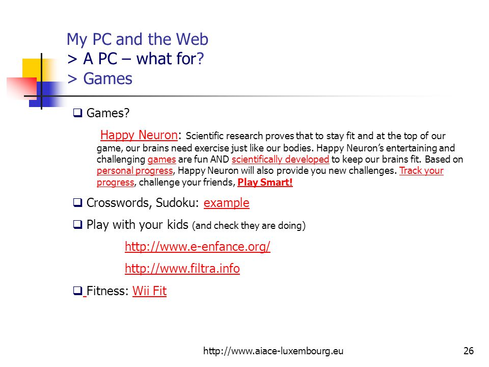 My PC and the Web > A PC – what for > Games