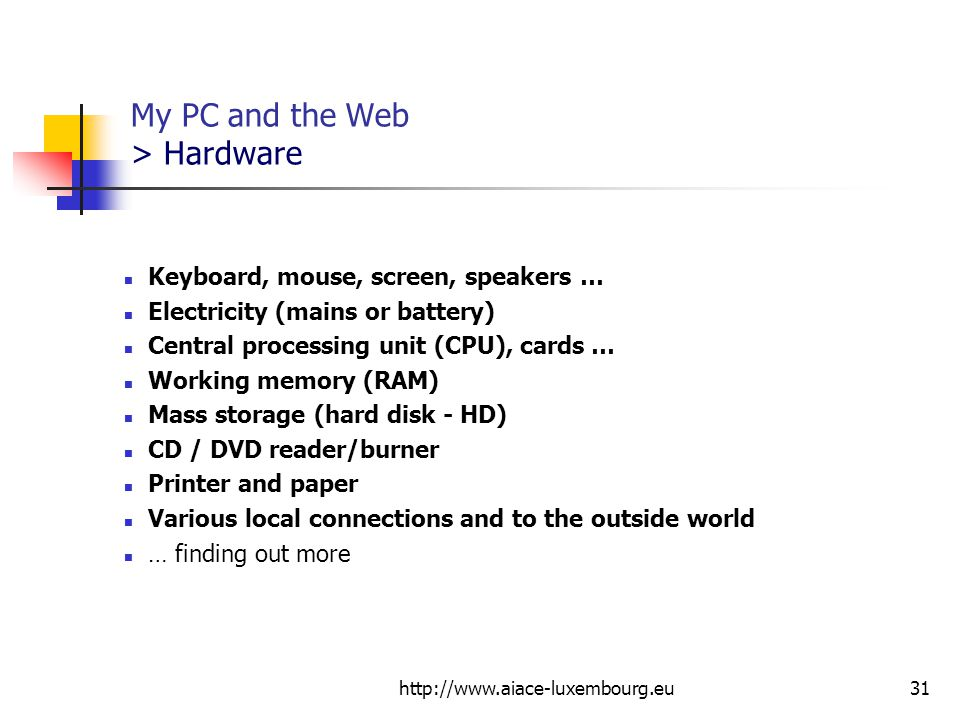 My PC and the Web > Hardware