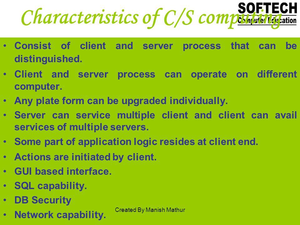 Characteristics of C/S computing