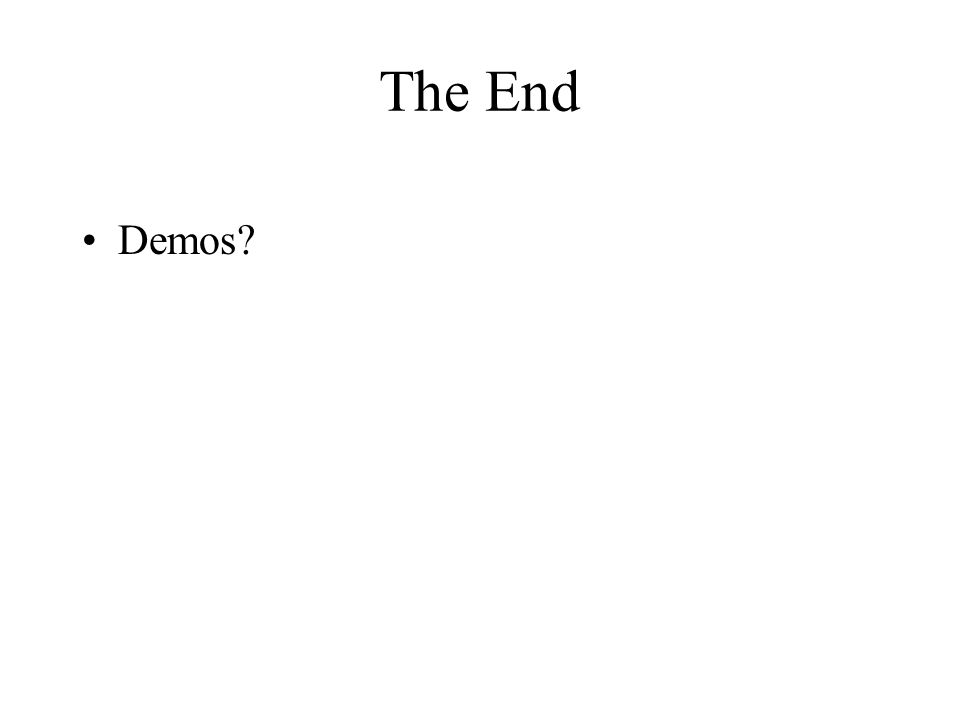 The End Demos