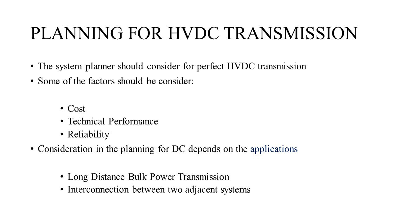 PLANNING FOR HVDC TRANSMISSION