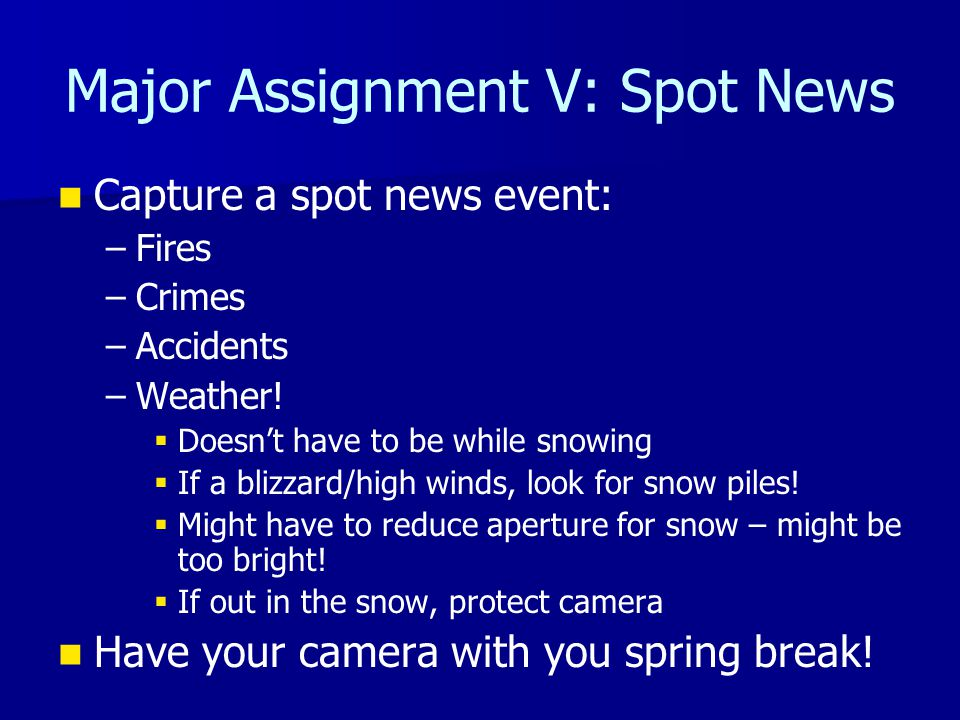 Major Assignment V: Spot News