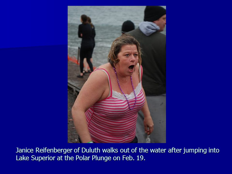 Janice Reifenberger of Duluth walks out of the water after jumping into Lake Superior at the Polar Plunge on Feb.
