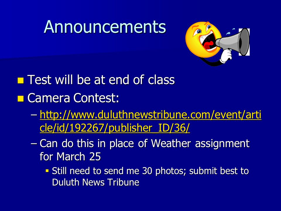 Announcements Test will be at end of class Camera Contest: