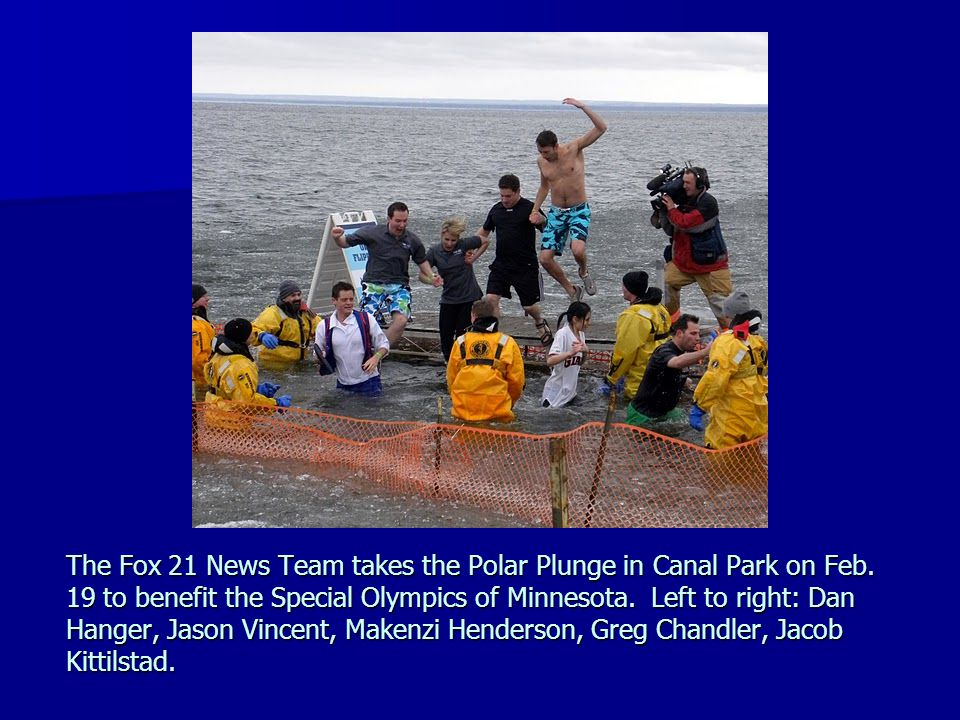 The Fox 21 News Team takes the Polar Plunge in Canal Park on Feb