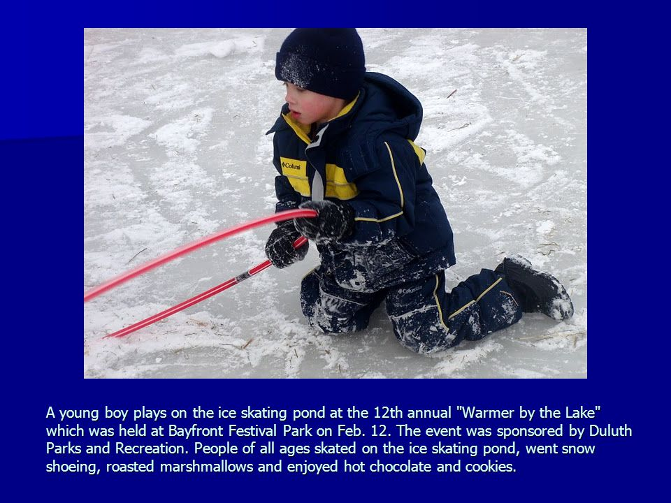 A young boy plays on the ice skating pond at the 12th annual Warmer by the Lake which was held at Bayfront Festival Park on Feb.