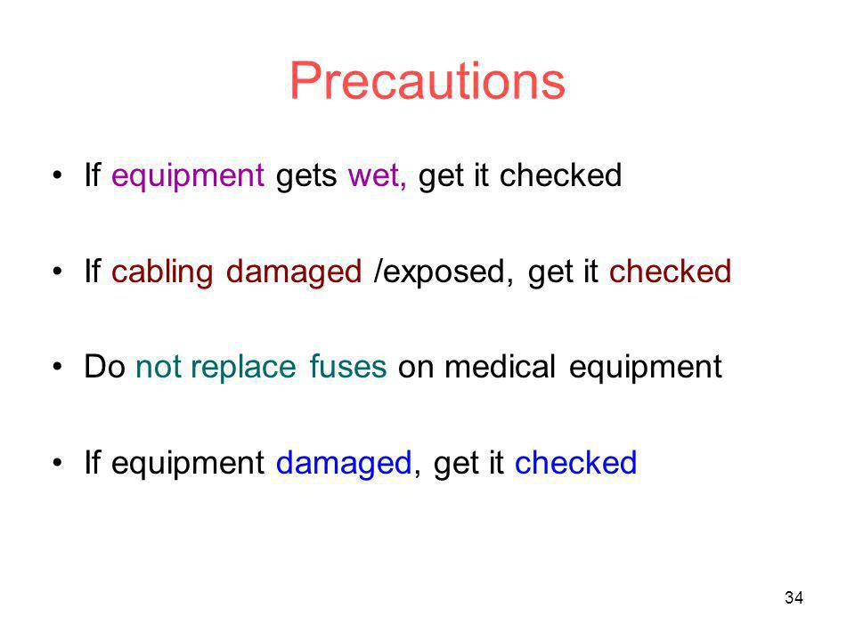 Precautions If equipment gets wet, get it checked