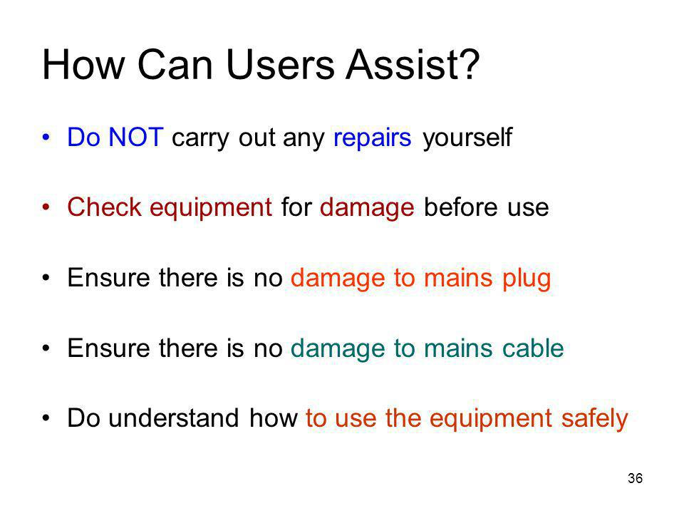 How Can Users Assist Do NOT carry out any repairs yourself