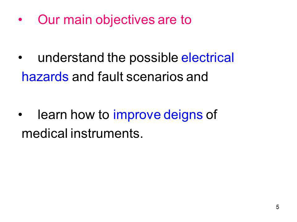 Our main objectives are to