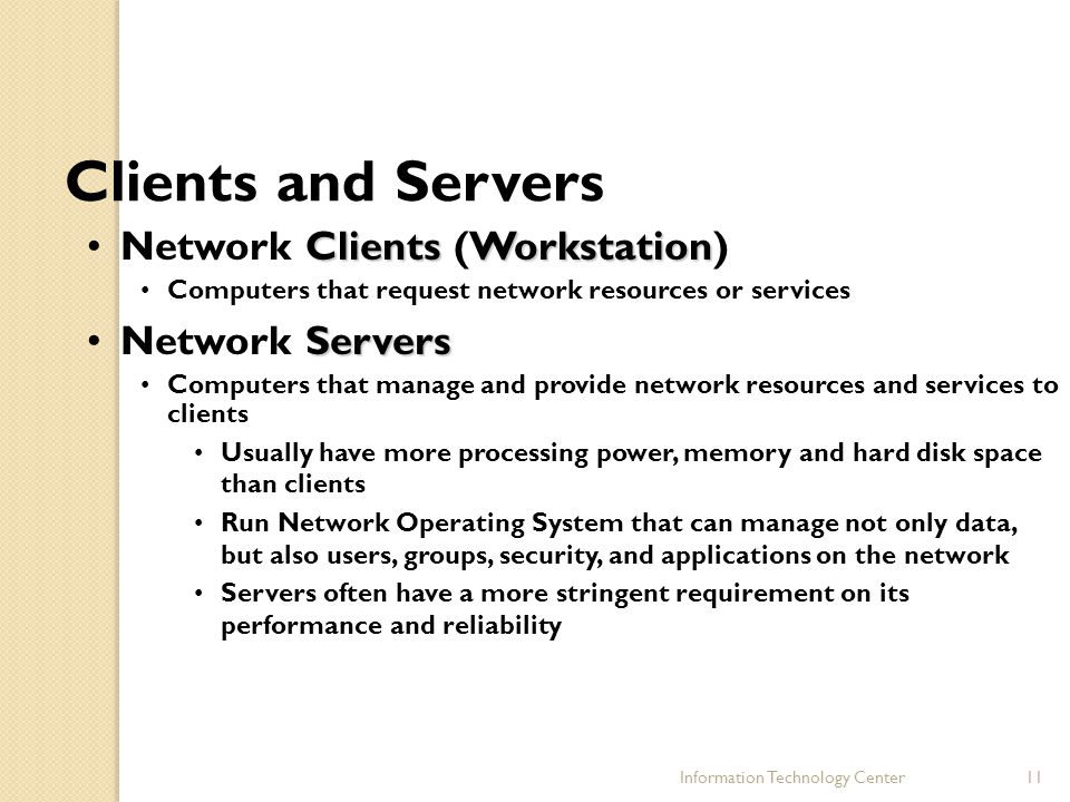 Clients and Servers Network Clients (Workstation) Network Servers
