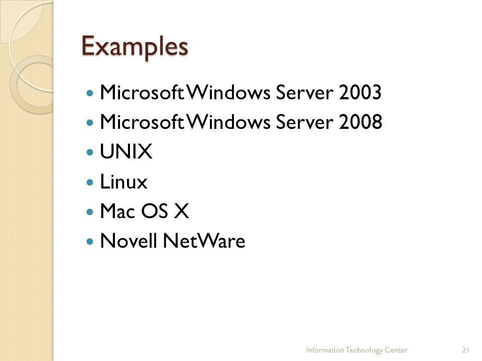 Examples Microsoft Windows Server 2003 Microsoft Windows Server 2008