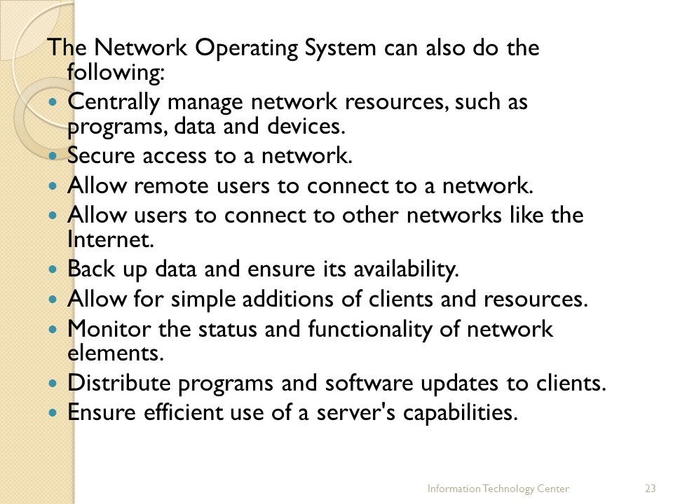 The Network Operating System can also do the following: