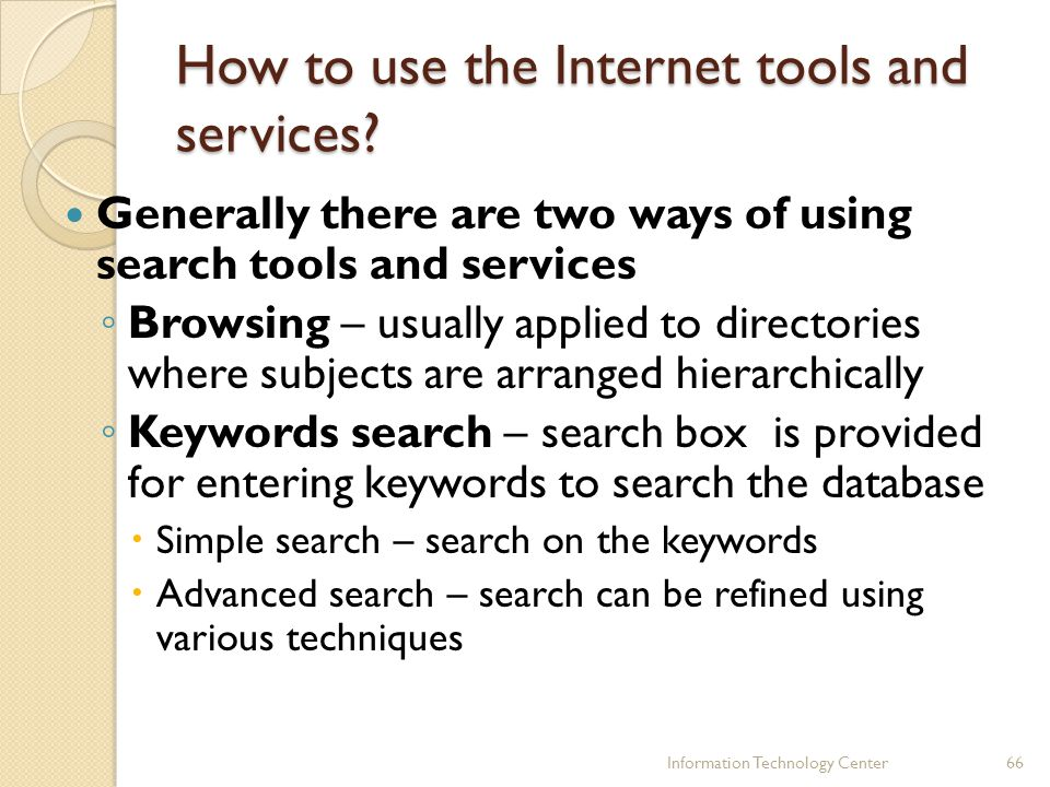 How to use the Internet tools and services