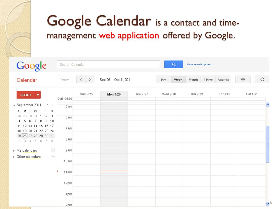 Google Calendar is a contact and time-management web application offered by Google.