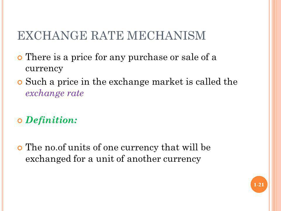 exchange rate mechanisms Exchange rate mechanism (erm): read the definition of exchange rate mechanism (erm) and 8,000+ other financial and investing terms in the nasdaqcom.