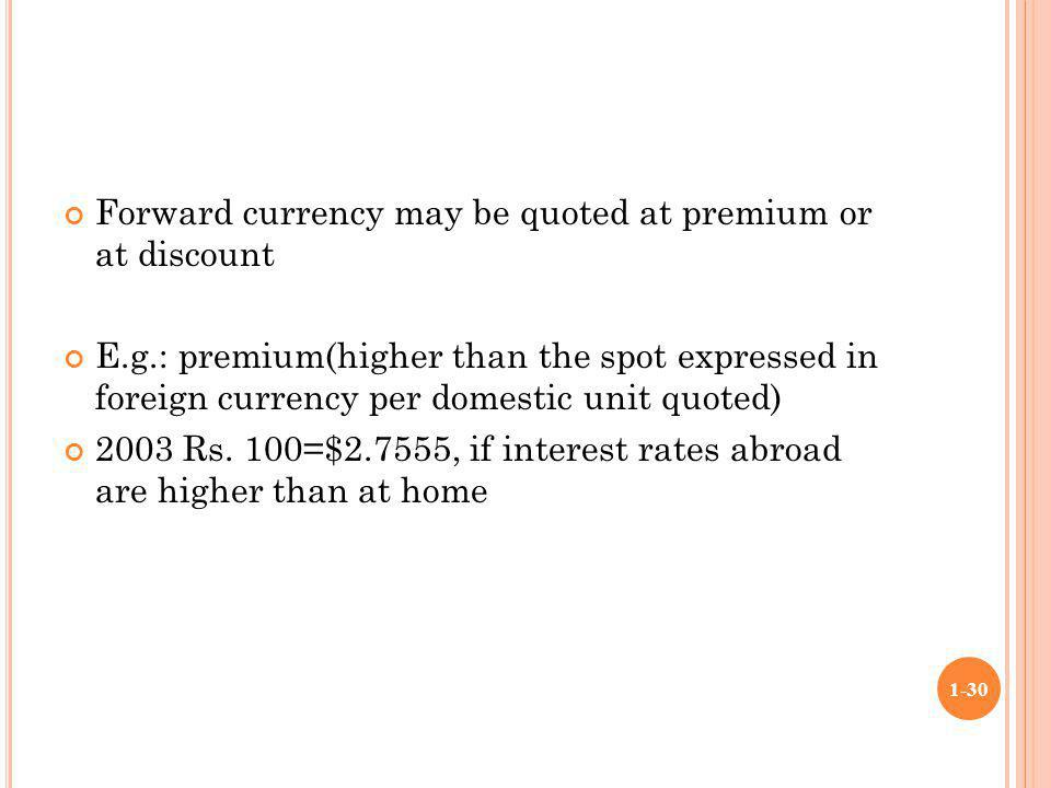 Forward currency may be quoted at premium or at discount