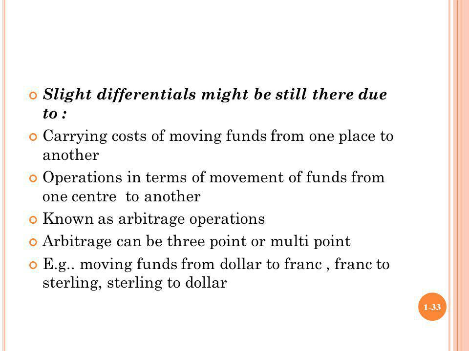 Slight differentials might be still there due to :