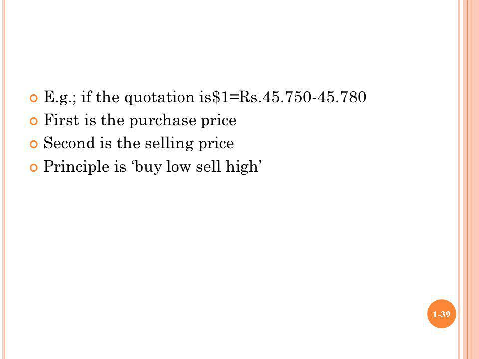 E.g.; if the quotation is$1=Rs.45.750-45.780
