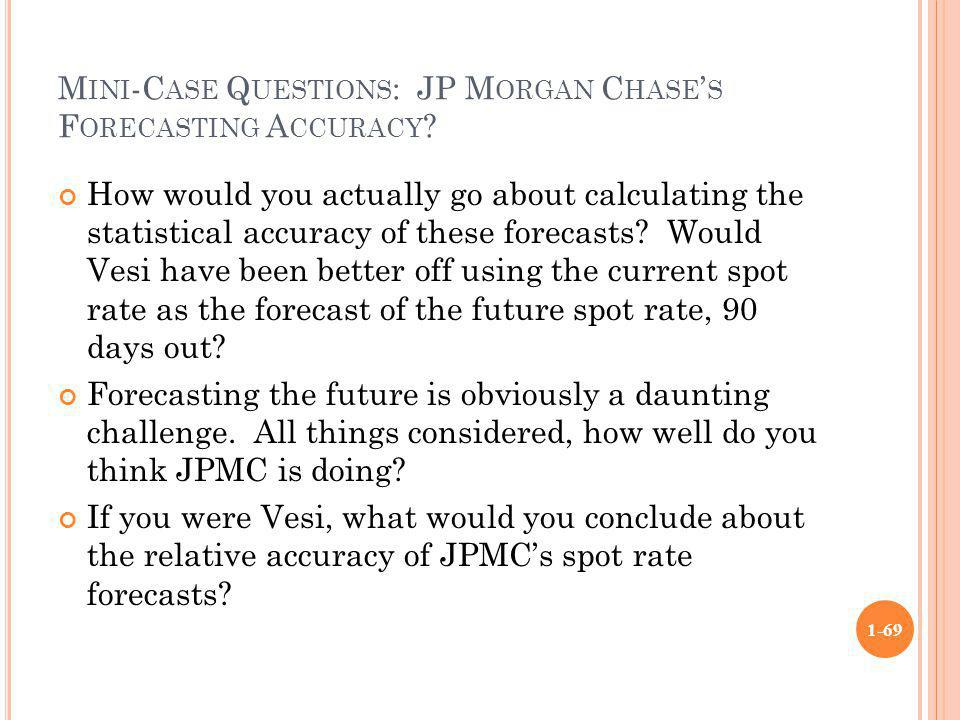 Mini-Case Questions: JP Morgan Chase's Forecasting Accuracy