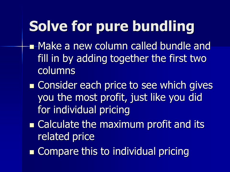 Solve for pure bundling