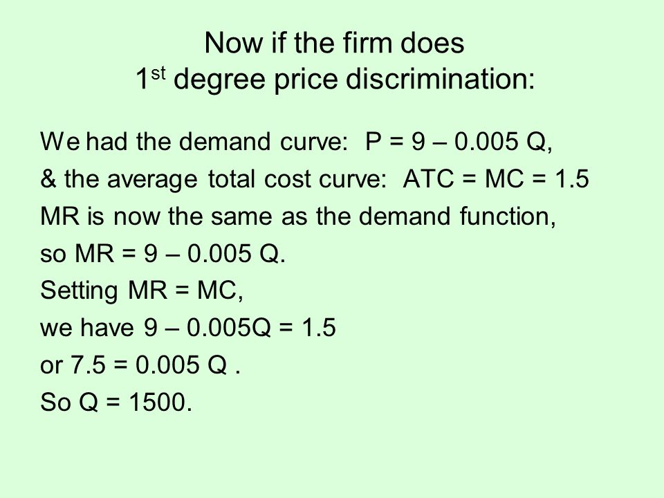 Now if the firm does 1st degree price discrimination: